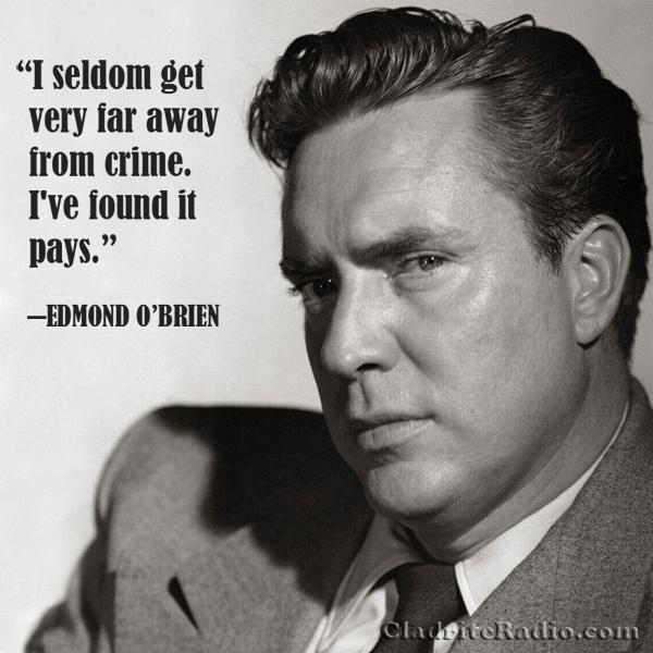 Edmond O'Brien quote